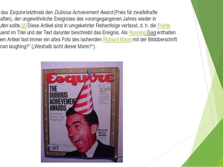 2008 vergab dasEsquireletztmals denDubious Achievement Award(Preis für zw...