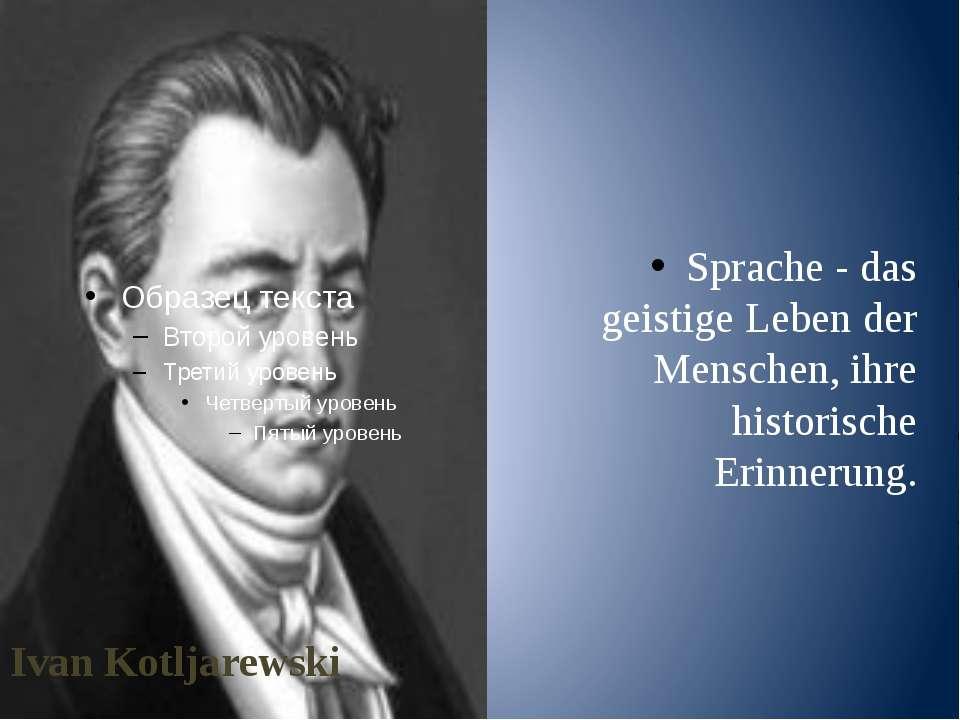 Ivan Kotljarewski Sprache - das geistige Leben der Menschen, ihre historische...