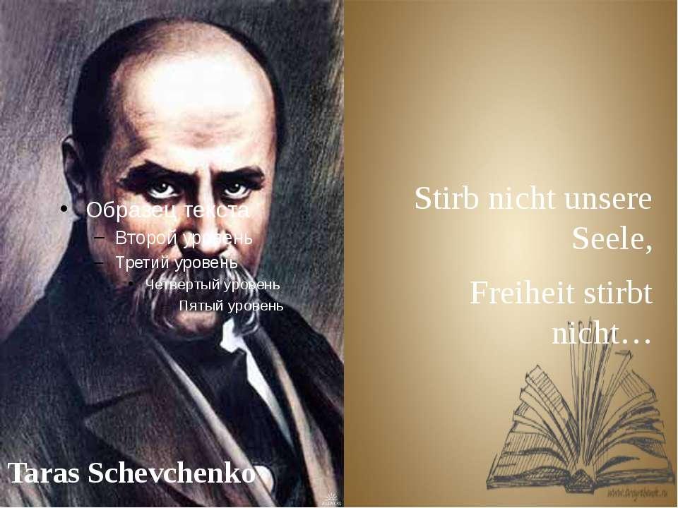 Taras Schevchenko Stirb nicht unsere Seele, Freiheit stirbt nicht…