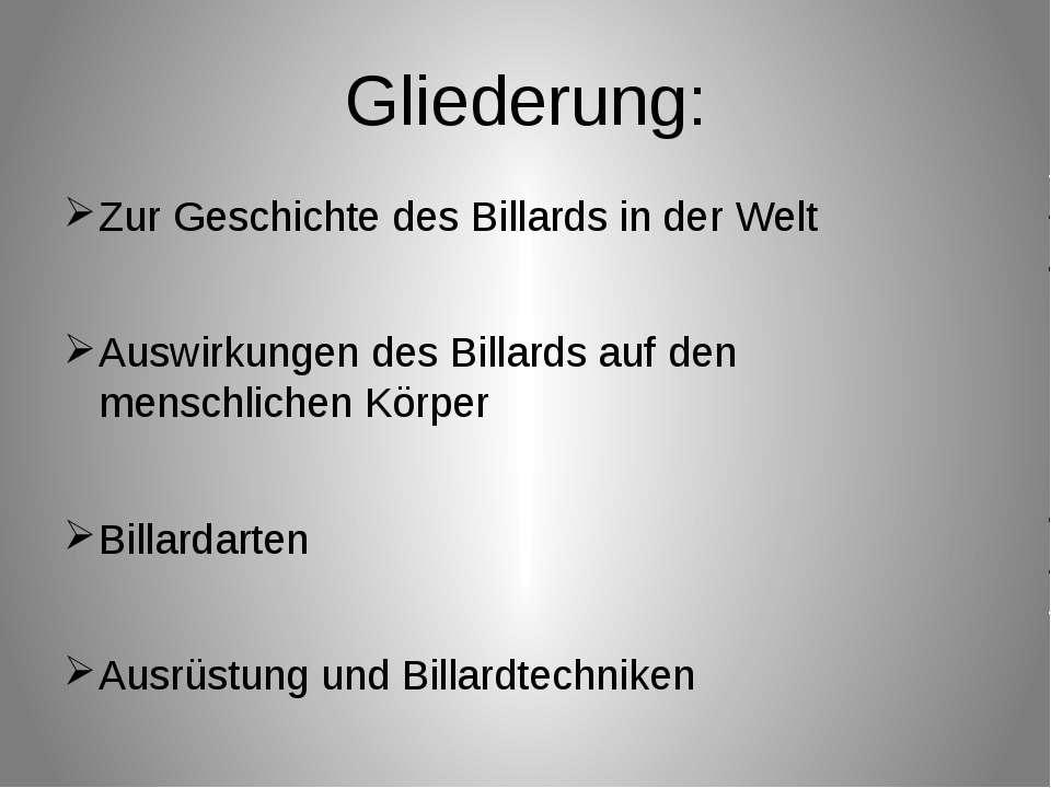 Gliederung: Zur Geschichte des Billards in der Welt Auswirkungen des Billards...