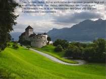 Das Schloss Vaduz, früher auch Hohenliechtenstein genannt, liegt auf einer Fe...