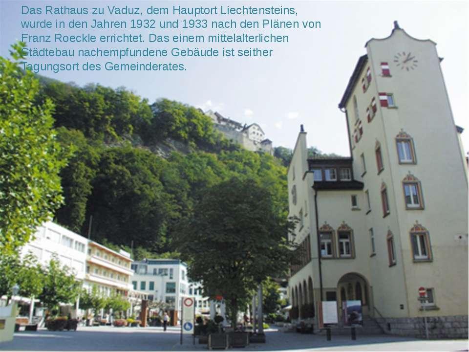 Das Rathaus zu Vaduz, dem Hauptort Liechtensteins, wurde in den Jahren 1932 u...