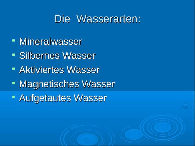 Die Wasserarten: Mineralwasser Silbernes Wasser Aktiviertes Wasser Magnetisch...