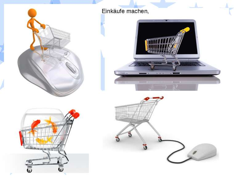 Einkäufe machen,