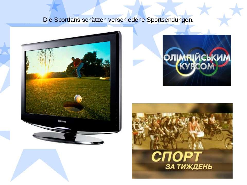 Die Sportfans schätzen verschiedene Sportsendungen.