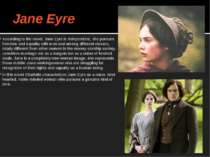 Jane Eyre According to the novel, Jane Eyre is independent, she pursues freed...