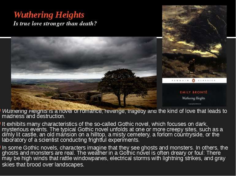 Wuthering Heights Is true love stronger than death? Wuthering Heights is a no...