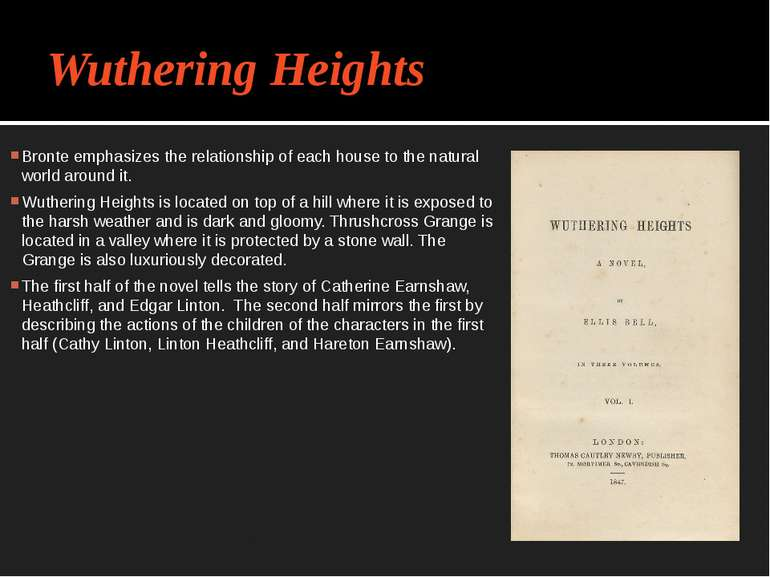 Wuthering Heights Bronte emphasizes the relationship of each house to the nat...
