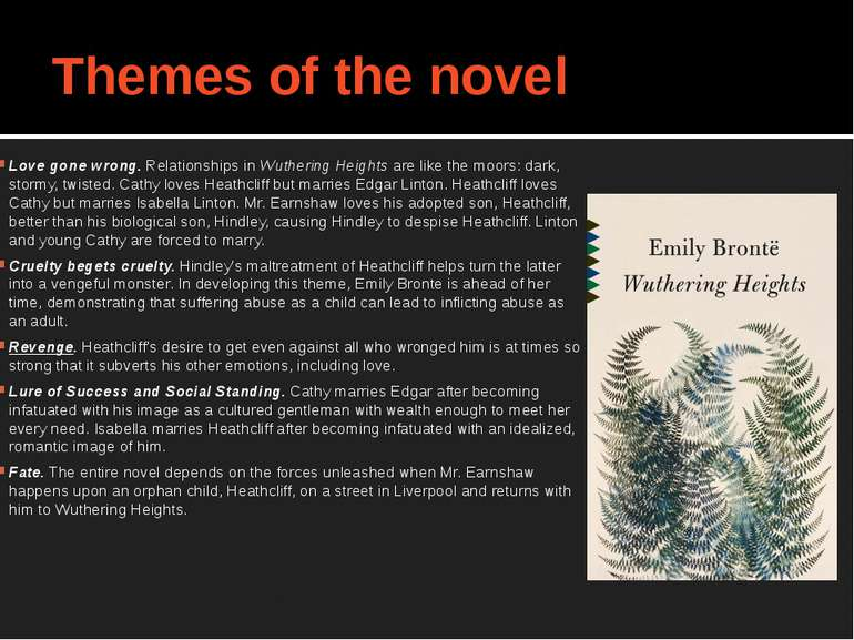 Themes of the novel Love gone wrong. Relationships in Wuthering Heights are l...