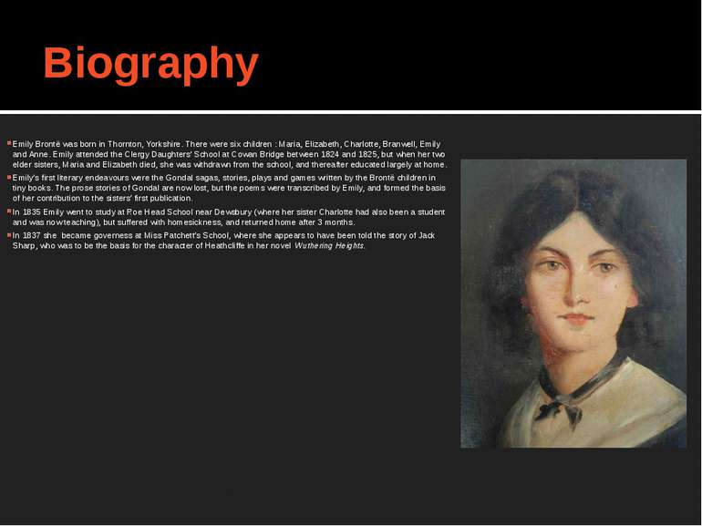 Biography Emily Brontë was born in Thornton, Yorkshire. There were six childr...