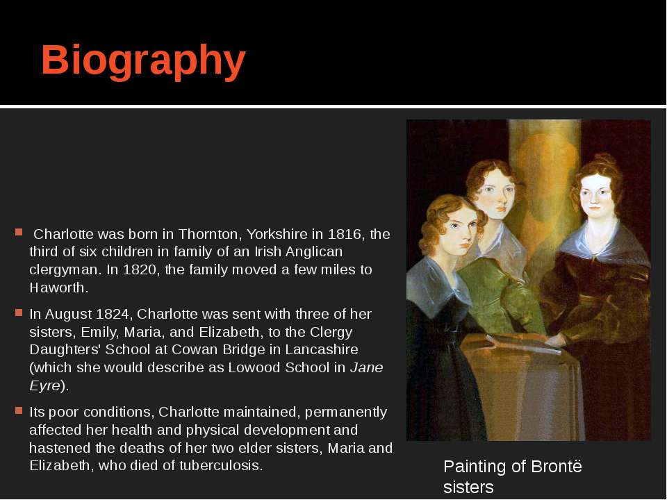 Biography Painting of Brontë sisters Charlotte was born in Thornton, Yorkshir...