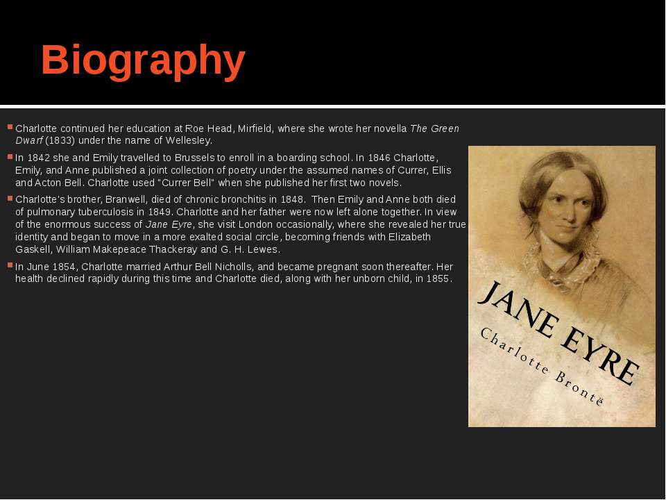 Biography Charlotte continued her education at Roe Head, Mirfield, where she ...