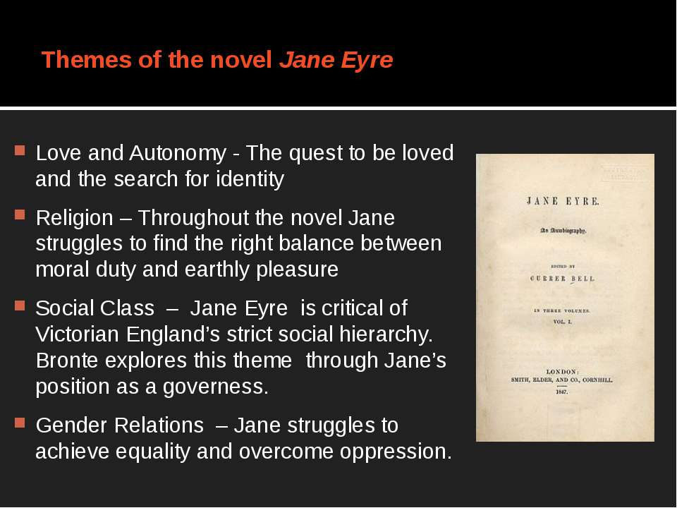 Themes of the novel Jane Eyre Love and Autonomy - The quest to be loved and t...
