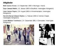 Mitglieder Niall James Horan ( 13. September 1993 in Mullingar, Irland) Zayn ...