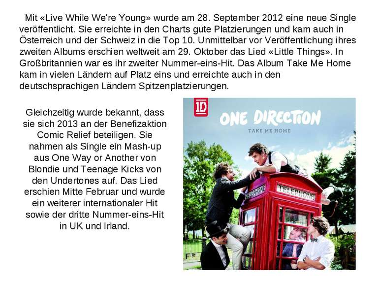 Mit «Live While We're Young» wurde am 28. September 2012 eine neue Single ver...
