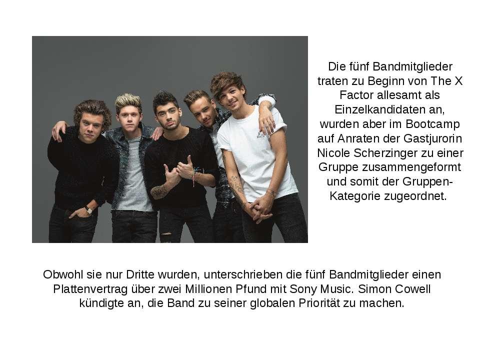 Die fünf Bandmitglieder traten zu Beginn von The X Factor allesamt als Einzel...