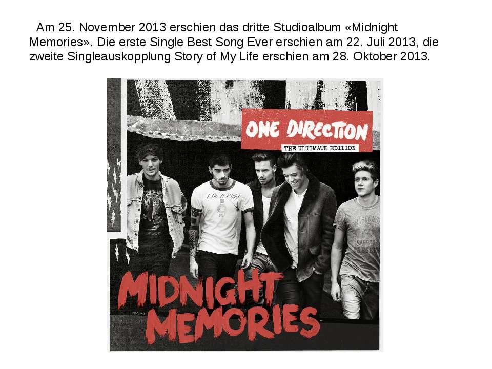 Am 25. November 2013 erschien das dritte Studioalbum «Midnight Memories». Die...