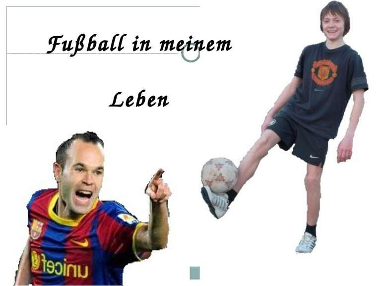 Fußball in meinem Leben