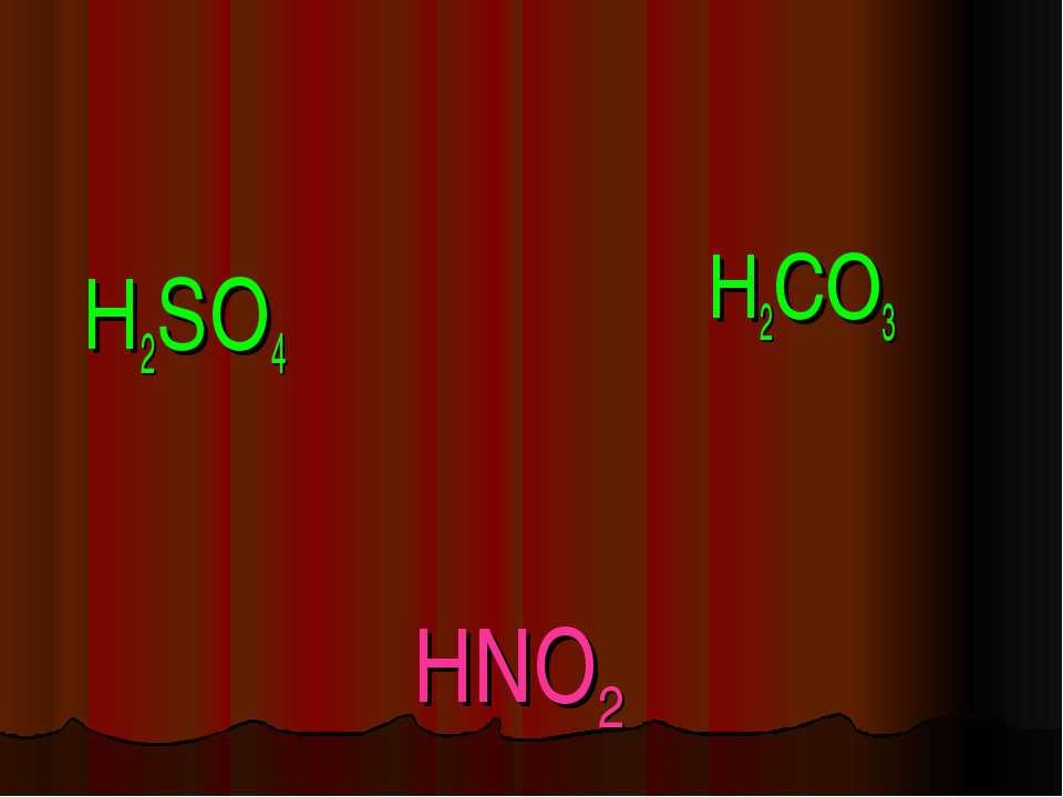 HNO2 H2SO4 H2CO3