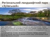 Регіональний ландшафтний парк «Зуївський» Парк «Зуївський» — регіональний лан...
