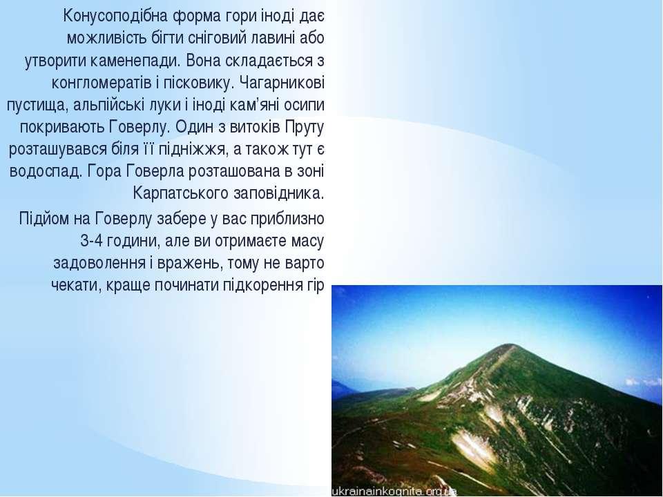 Конусоподібна форма гори іноді дає можливість бігти сніговий лавині або утвор...