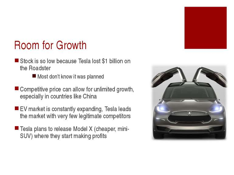 Room for Growth Stock is so low because Tesla lost $1 billion on the Roadster...