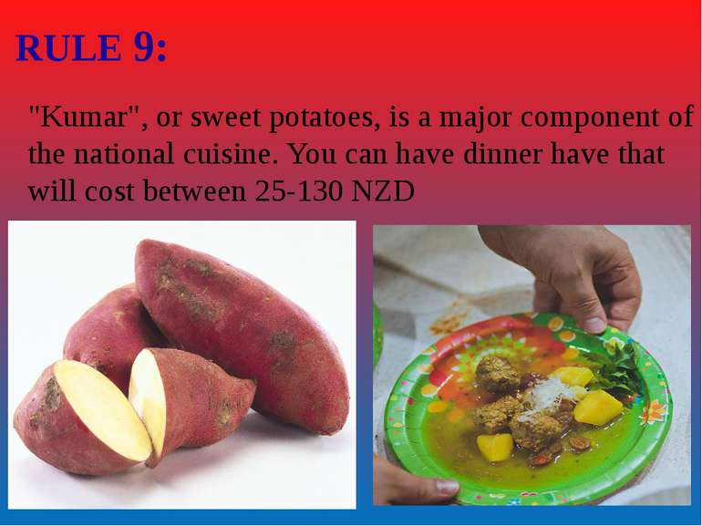 "RULE 9: ""Kumar"", or sweet potatoes, is a major component of the national cuis..."