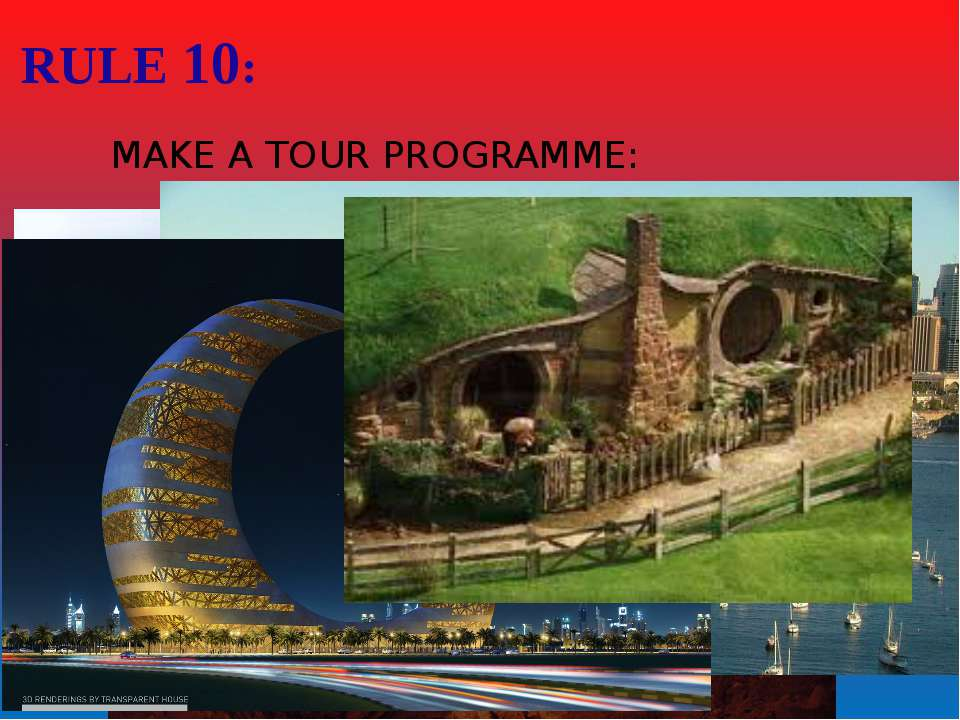 RULE 10: MAKE A TOUR PROGRAMME:
