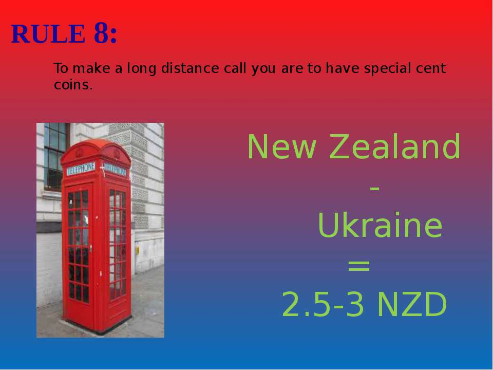 RULE 8: To make a long distance call you are to have special cent coins. New ...