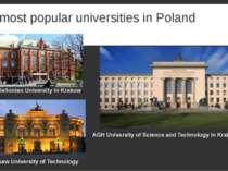 The most popular universities in Poland Jagiellonian University in Krakow AGH...
