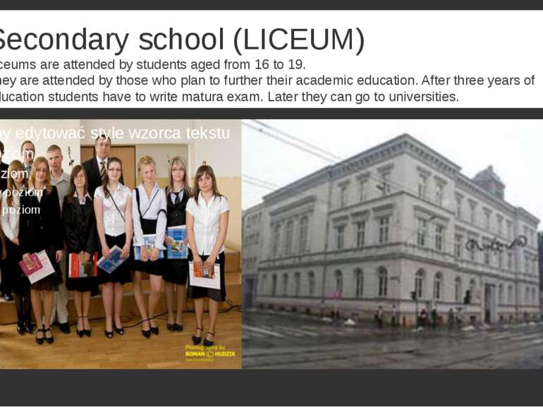 Secondary school (LICEUM) Liceums are attended by students aged from 16 to 19...