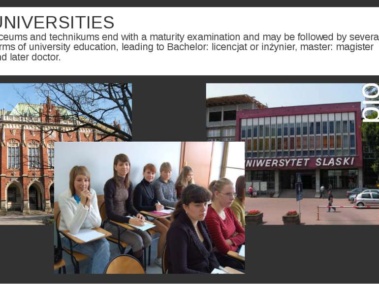 UNIVERSITIES Liceums and technikums end with a maturity examination and may b...