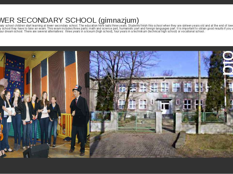 LOWER SECONDARY SCHOOL (gimnazjum) After primary school children start learni...