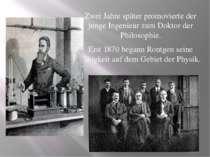 Zwei Jahre später promovierte der junge Ingenieur zum Doktor der Philosophie....
