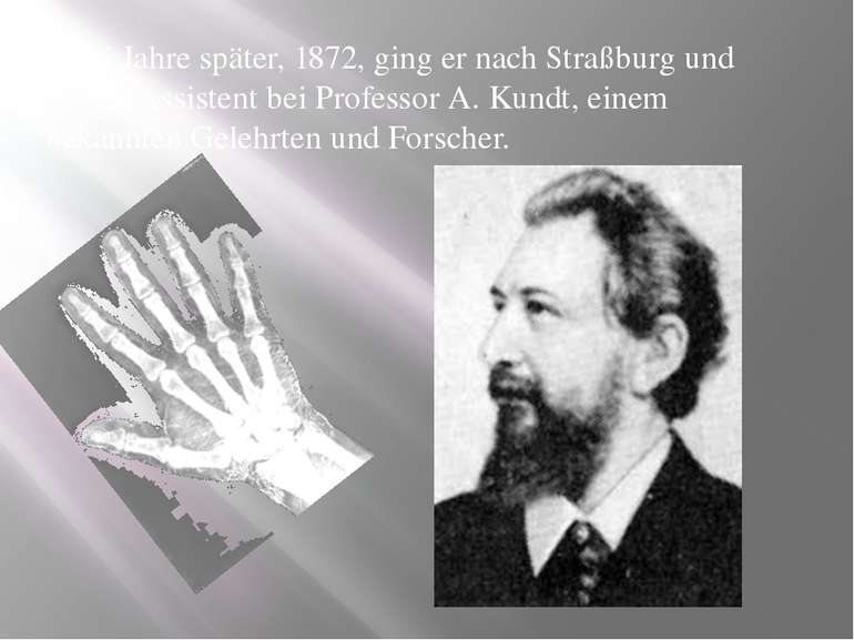 Zwei Jahre später, 1872, ging er nach Straßburg und wurde Assistent bei Profe...