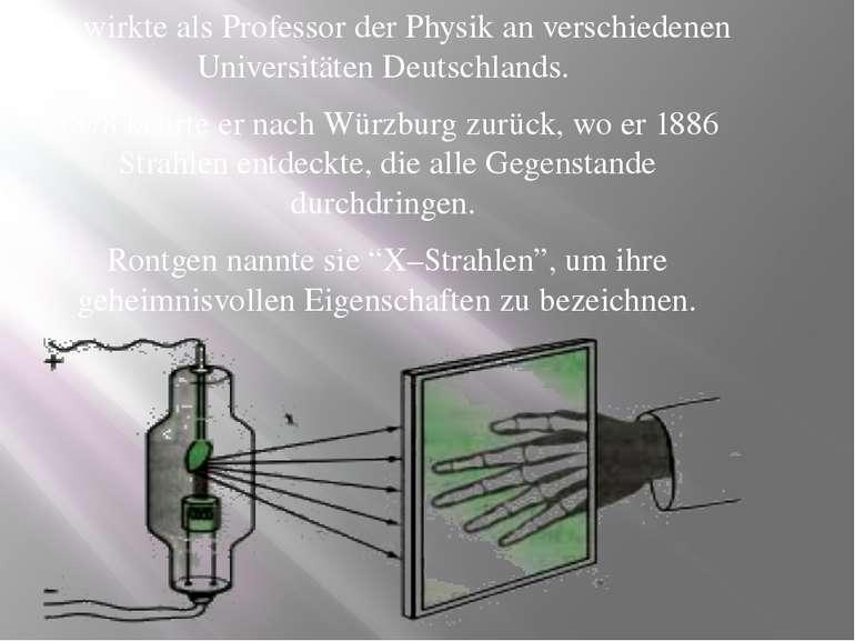 Er wirkte als Professor der Physik an verschiedenen Universitäten Deutschland...