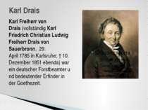 Karl Freiherr von Drais(vollständigKarl Friedrich Christian Ludwig Freiherr...