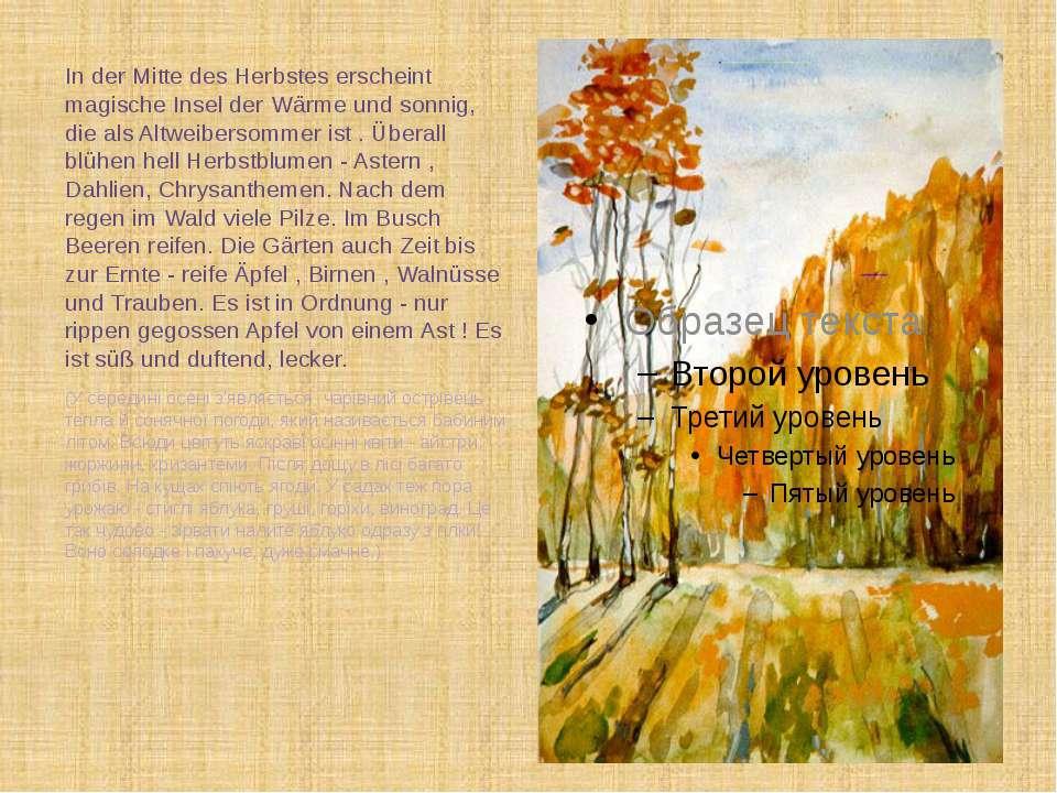 In der Mitte des Herbstes erscheint magische Insel der Wärme und sonnig, die ...