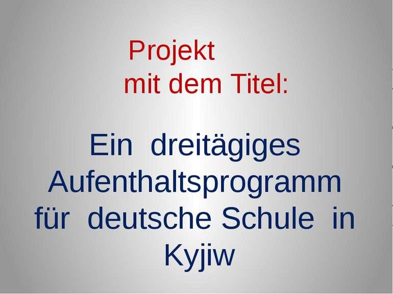 Projekt mit dem Titel: Ein dreitägiges Aufenthaltsprogramm für deutsche Schul...