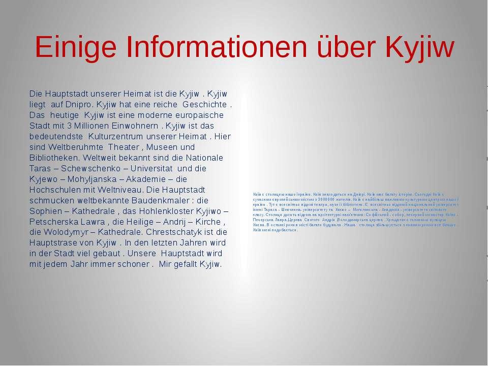 Einige Informationen über Kyjiw Die Hauptstadt unserer Heimat ist die Kyjiw ....