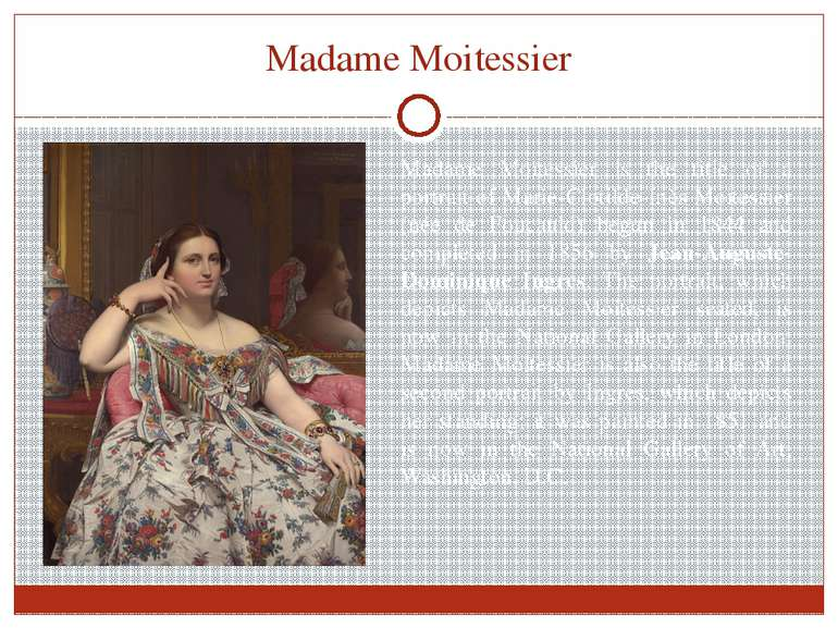 Madame Moitessier Madame Moitessier is the title of a portrait of Marie-Cloti...