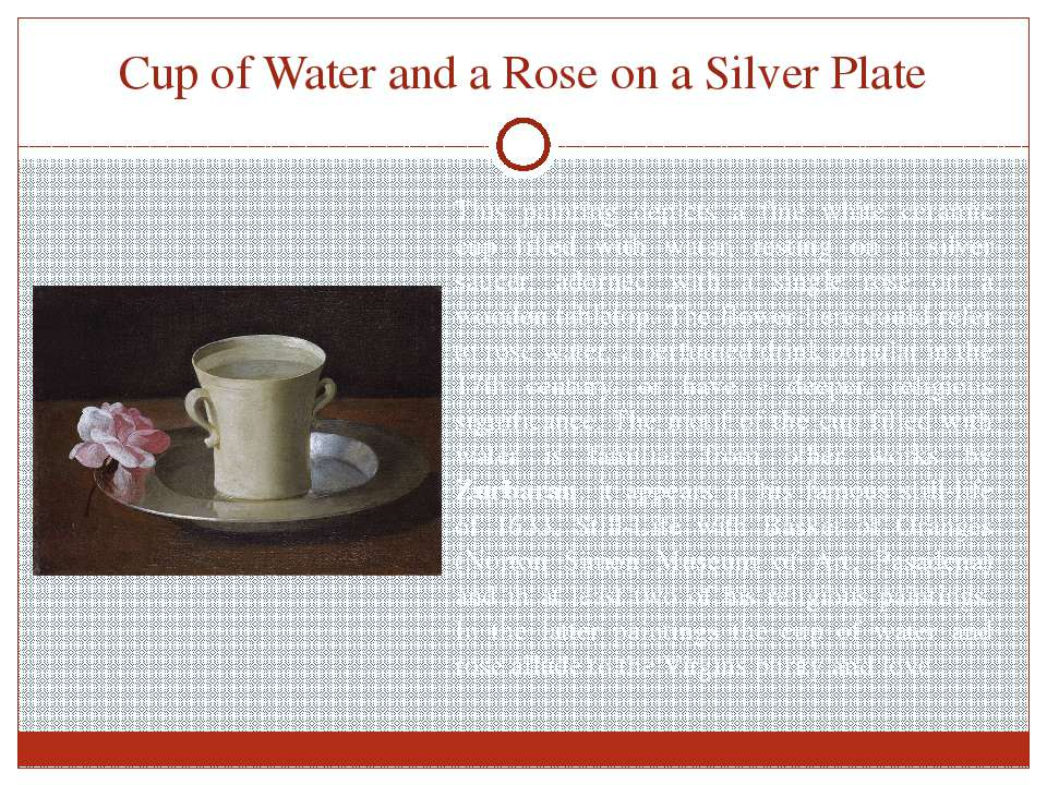 Cup of Water and a Rose on a Silver Plate This painting depicts a fine white ...