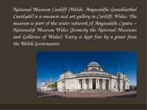 National Museum Cardiff (Welsh: Amgueddfa Genedlaethol Caerdydd) is a museum ...