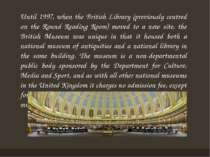 Until 1997, when the British Library (previously centred on the Round Reading...