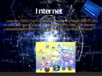 Internet(1982) The first internet protocol was established in 1982. In 1995...