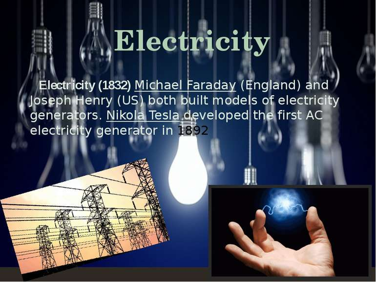 Electricity (1832)Michael Faraday(England) and Joseph Henry (US) both built...