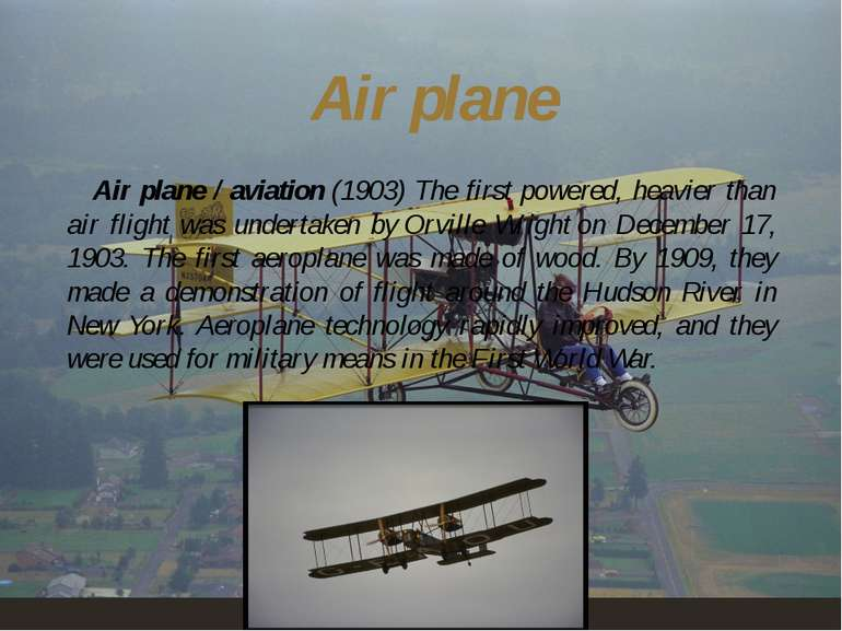 Air plane / aviation (1903) The first powered, heavier than air flight was un...