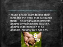 Young people learn to love their land and the world that surrounds them. This...