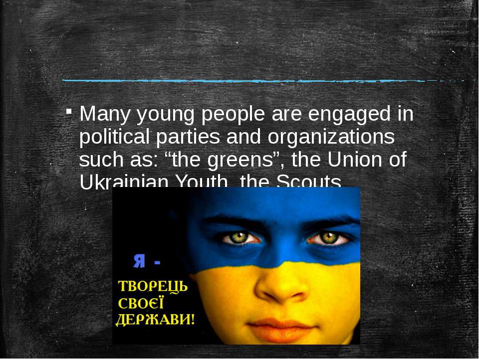 Many young people are engaged in political parties and organizations such as:...