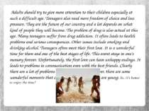 Adults should try to give more attention to their children especially at such...